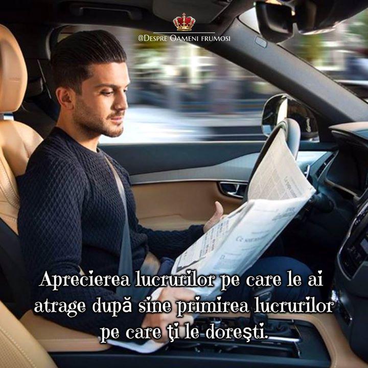 Cum se face că toţi cei care au maşini de foarte bună calitate le menţin întotdeauna curate şi strălucitoare în timp ce cei care au maşini vechi şi uzate le menţin murdare deopotrivă în exterior şi în interior?  Diferenţa de atitudine rezultă din diferenţa de apreciere.  Aprecierea lucrurilor pe care le ai atrage după sine primirea lucrurilor pe care ţi le doreşti.  Un lucru interesant nu? :)  Zi plină de frumos! __________ The most beautiful posts / Cele mai frumoase postări   Despre Oameni…