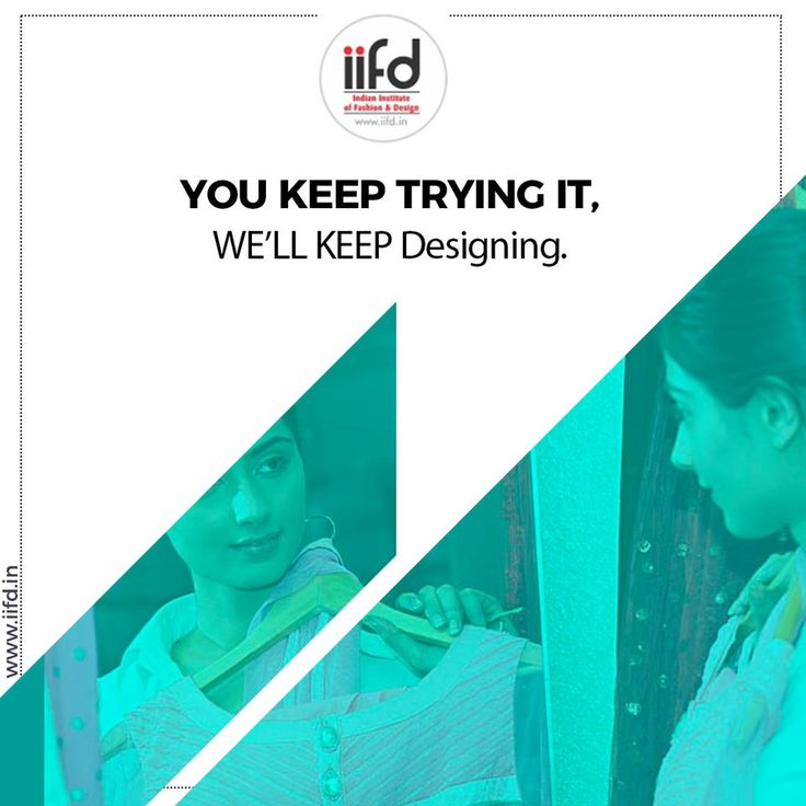 You Keep Trying It We Will Designing Become A Successful Fashion Designer Interior Design DegreeInterior