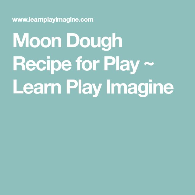Moon Dough Recipe for Play ~ Learn Play Imagine