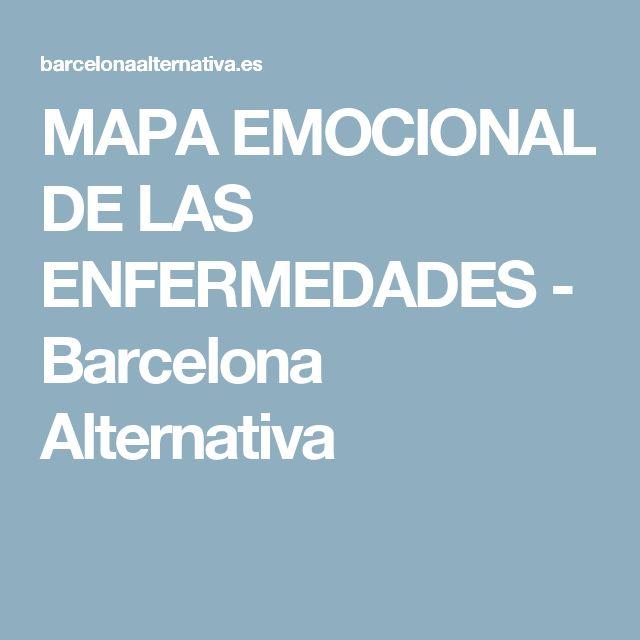 MAPA EMOCIONAL DE LAS ENFERMEDADES - Barcelona Alternativa