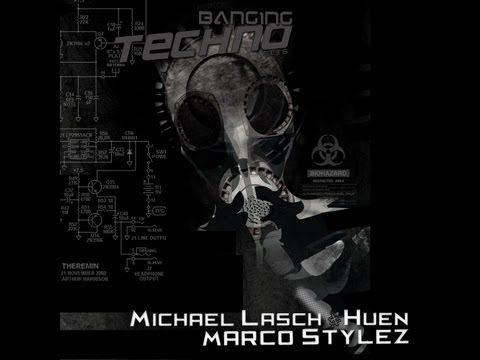 Banging Techno sets 062 :: Michael Lasch & Huen // Marco Stylez - YouTube