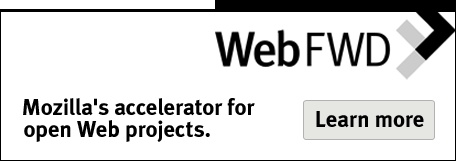 Web Fwd: Mozilla's accelerator for open Web projects. Learn more.