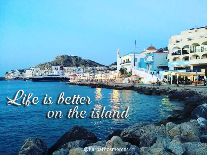Life id better on the island #karpathos #memes #life #island #vocations #greece #greek #karpathosmemes #pigadia #summer #quote #of #the #day #qotd #sea #relax
