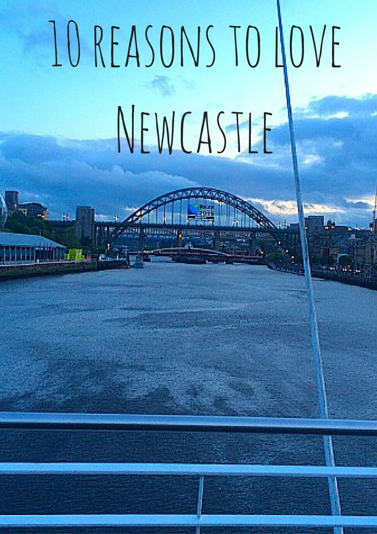 10 reasons to absolutely love Newcastle, UK