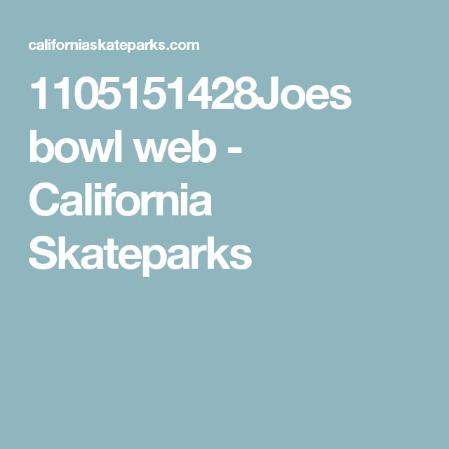 Fabulous Joes bowl web California Skateparks
