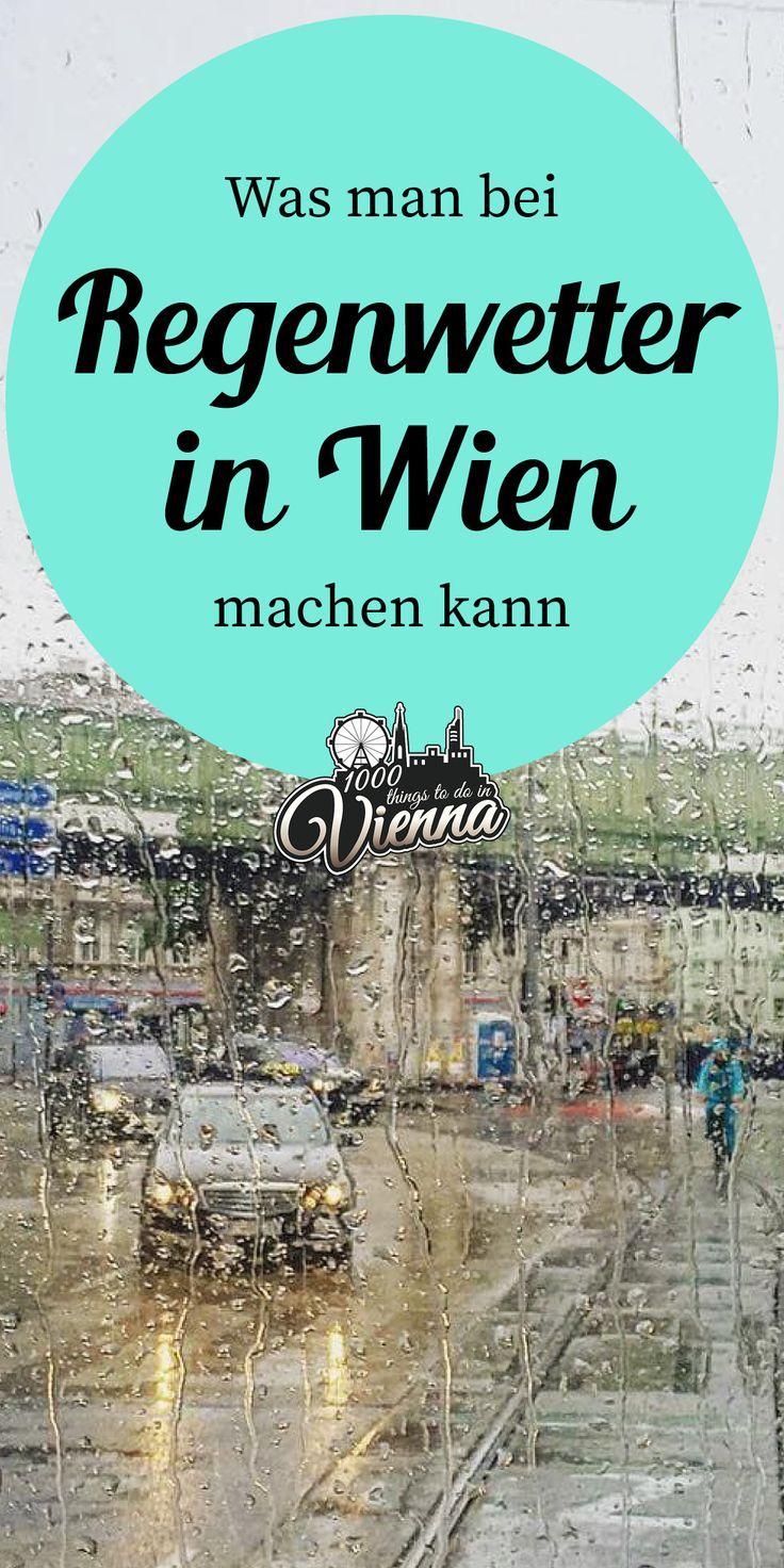 Was man bei Regenwetter in Wien machen kann