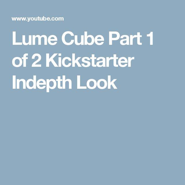 Lume Cube Part 1 of 2 Kickstarter Indepth Look
