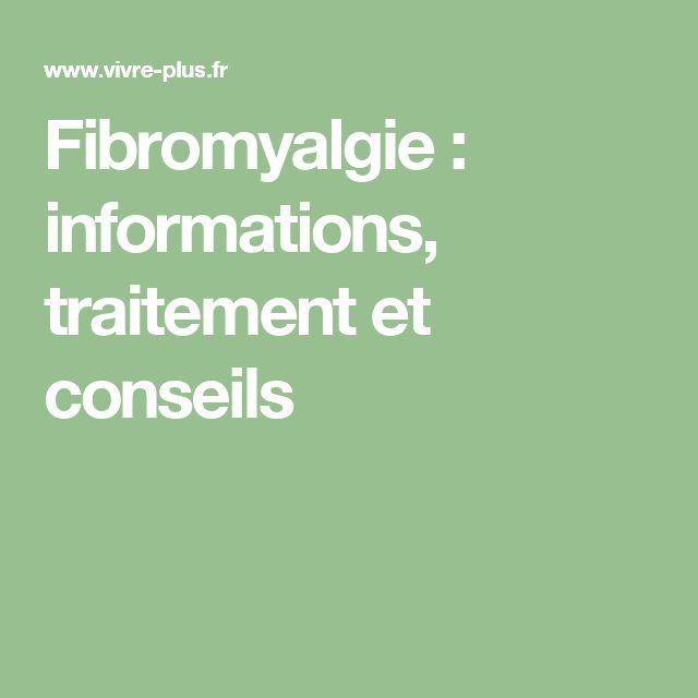 Fibromyalgie : informations, traitement et conseils