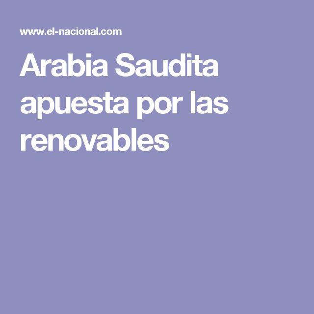 Arabia Saudita apuesta por las renovables