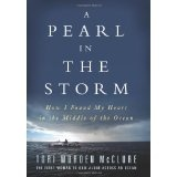 A Pearl in the Storm: How I Found My Heart in the Middle of the Ocean (Hardcover)By Tori Murden McClure