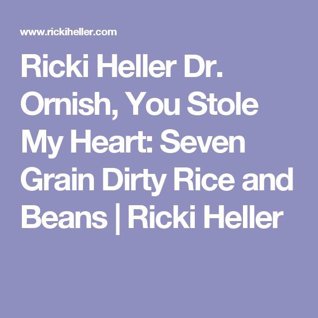 Ricki Heller Dr. Ornish, You Stole My Heart: Seven Grain Dirty Rice and Beans | Ricki Heller