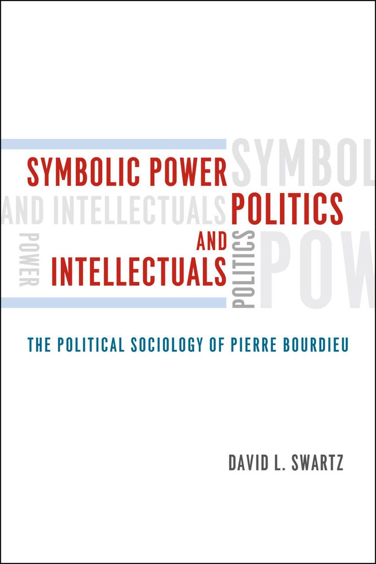 Book Review: Symbolic Power, Politics and Intellectuals: The Political Sociology of Pierre Bourdieu | LSE Review of Books