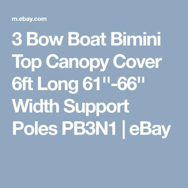 3 Bow Boat Bimini Top Canopy Cover 6ft Long 61''-66'' Width Support Poles PB3N1   eBay