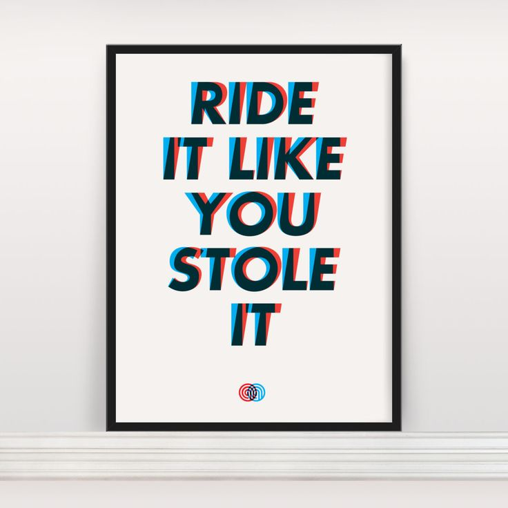 Anthony Oram Ride It Like You Stole It Cycling Art Print £20