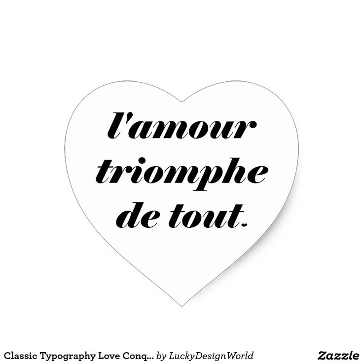 "Classic Typography Love Conquers All, Amour Quote Heart Sticker. Modern. Stylish. Chic. This elegant typography design features a French inspirational quote ""l'amour triomphe de tout"" with a little heart as well. The essential meaning of the words is ""love conquers all"". Love prevails and every heart is uniquely loving."