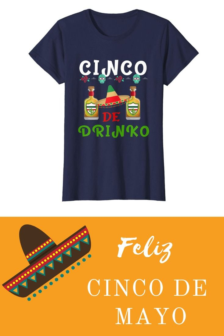 d801f1a14 If you are going to have a party or attend one for Cinco De Mayo then wear  this t shirt. Celebrate the Battle Of Puebla and Mexican pride with think  ...
