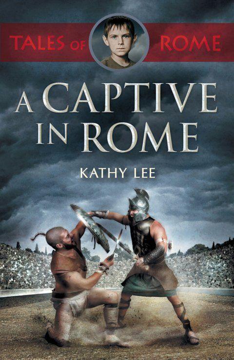 A Captive in Rome Tales of Rome Book 1 | Garratt Publishing