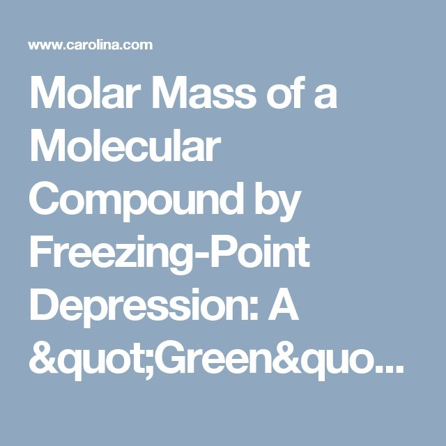 molar mass by freezing point depression Determine the molar mass from the mass of the unknown and the number of moles of unknown top from freezing point depression determine the molar.