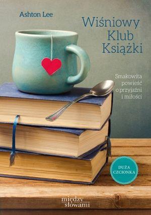 """""""The Cherry Cola Book Club"""", Ashton Lee (review) /""""Wiśniowy Klub Książki"""", Ashton Lee (recenzja)"""