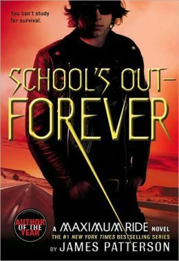 13/50-Maximum Ride: School's Out-Forever. This series makes me smile. I absolutely adore it. I love the characters, the plot, everything.  Series by James Patterson