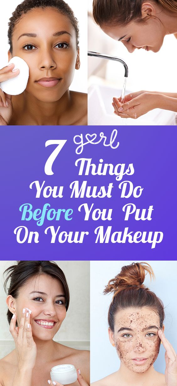 7 Things You Must Do Before You Put On Your Makeup