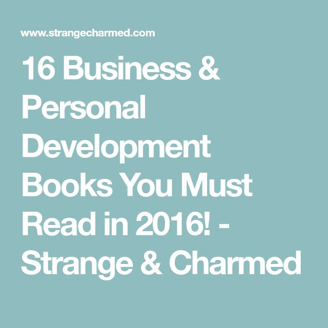 16 Business & Personal Development Books You Must Read in 2016! - Strange & Charmed