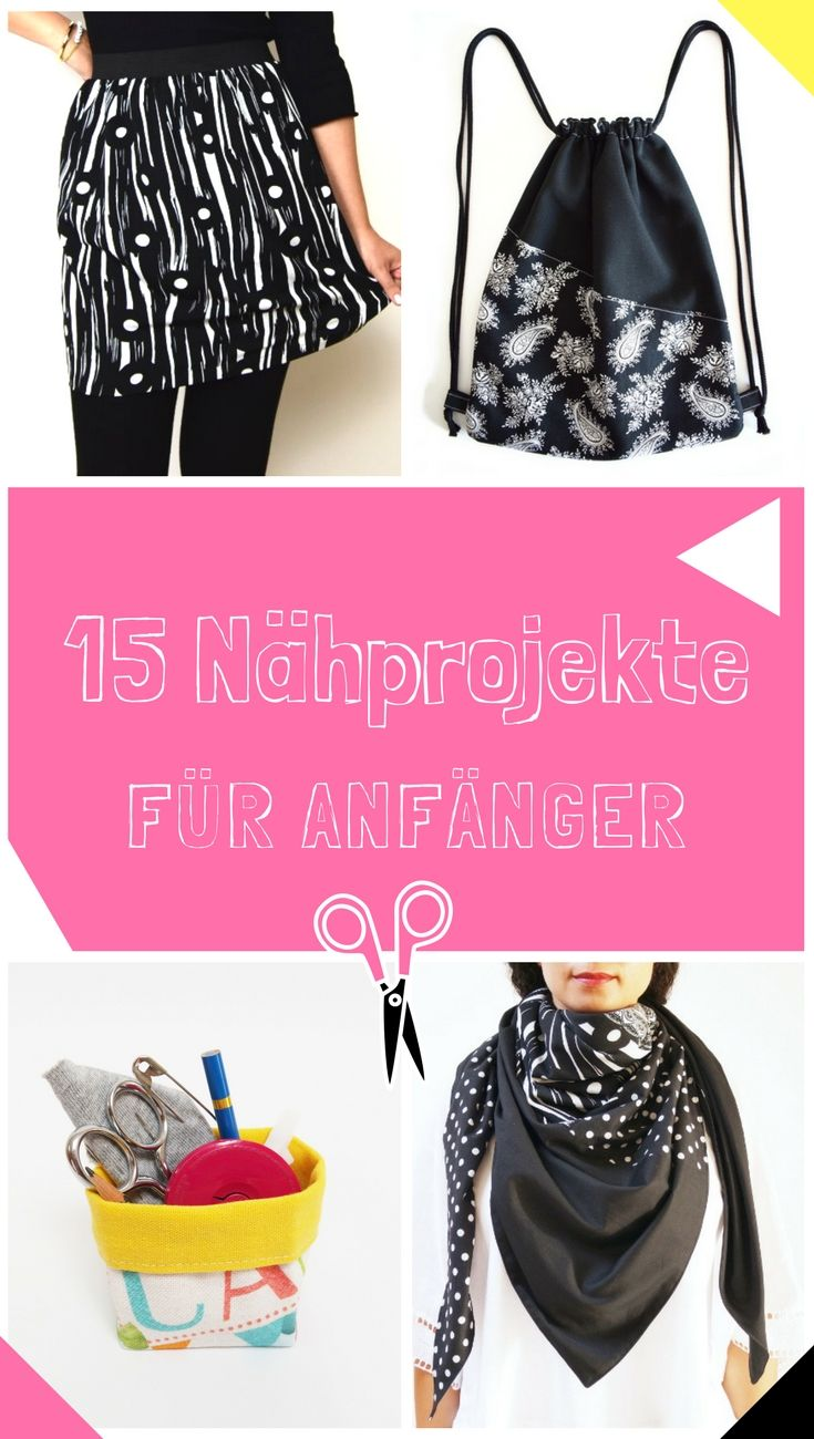 15 Ideen für Nähanfänger  DIY MODE  Nähen anfänger, Mode