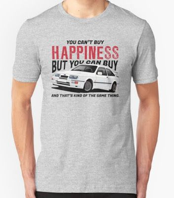 You can't buy happiness but you can buy Ford Sierra... no way!  #ford #sierra #happiness #statement #tshirts #mugs #fordsierra #80s #90s #automobile #car
