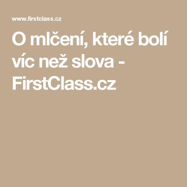 O mlčení, které bolí víc než slova - FirstClass.cz