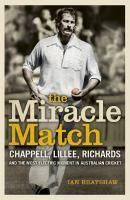 The miracle match : WACA Ground, 12 December 1976 / Ian Brayshaw.