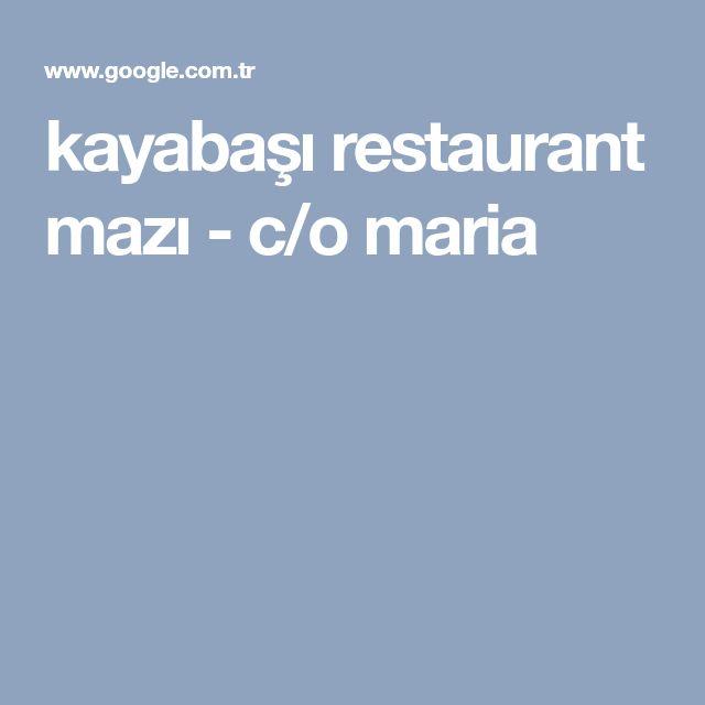 kayabaşı restaurant mazı - c/o maria