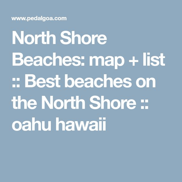 North Shore Beaches: map + list :: Best beaches on the North Shore :: oahu hawaii