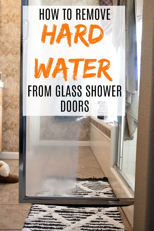 How To Remove Hard Water Stains From Glass Showers With Images