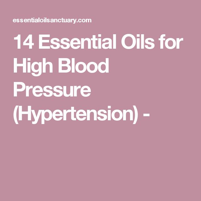 14 Essential Oils for High Blood Pressure (Hypertension) -