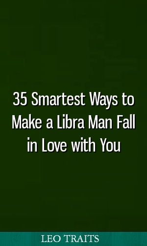 what makes libra man fall in love