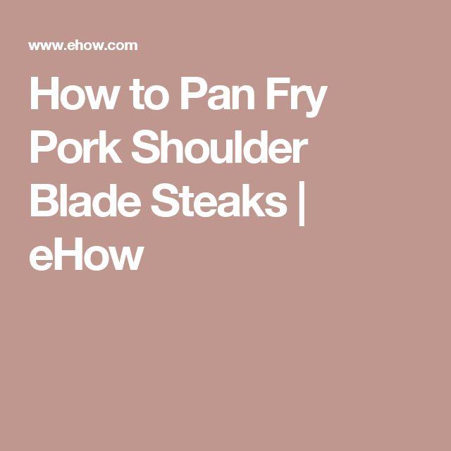 How to Pan Fry Pork Shoulder Blade Steaks | eHow