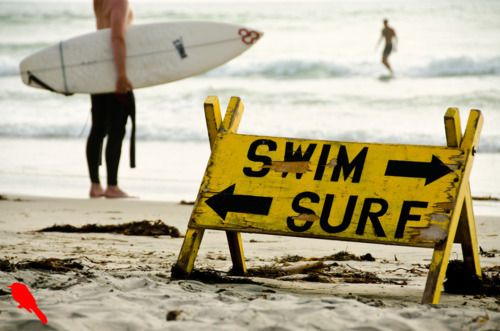 Swim or Surf ?: Favorite Places, Surf Call, Beach Signs, Summer Surf, Swimming Surf, Living Free, Beach Life, Sea Shore, Summer Life