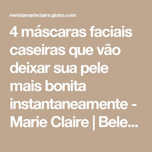 4 máscaras faciais caseiras que vão deixar sua pele mais bonita instantaneamente - Marie Claire | Beleza
