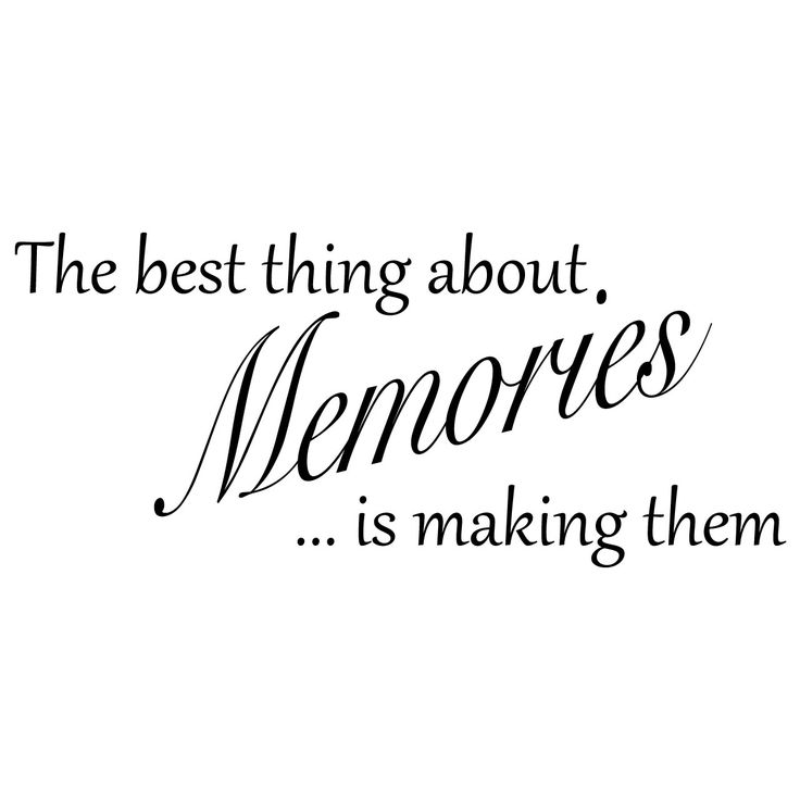 Building Memories Quotes Quotesgram Memories Memories Quotes