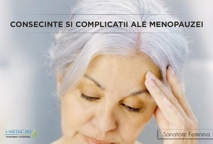 Complicatiile menopauzei sunt: - Osteoporoza - Bolile cardio-vasculare - Incontinenta urinara http://www.i-medic.ro/sanatate-feminina/menopauza/consecinte-si-complicatii-ale-menopauzei