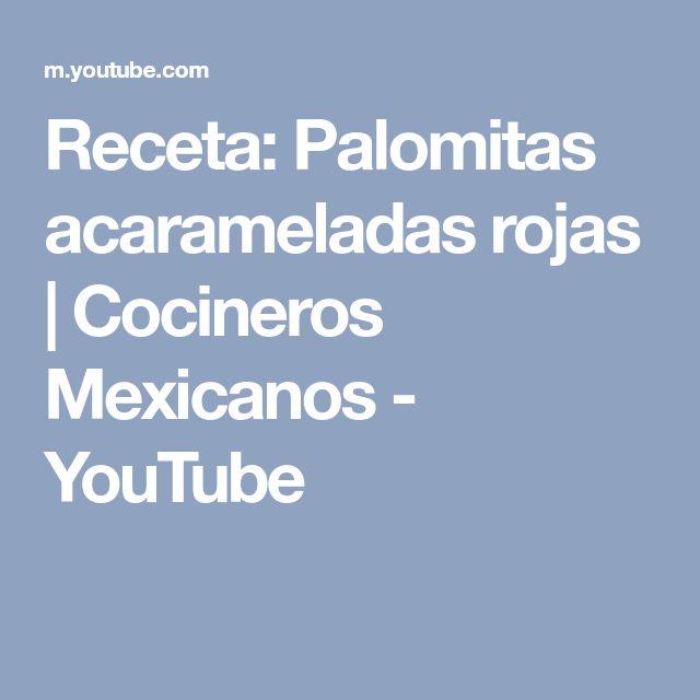 Receta: Palomitas acarameladas rojas | Cocineros Mexicanos - YouTube