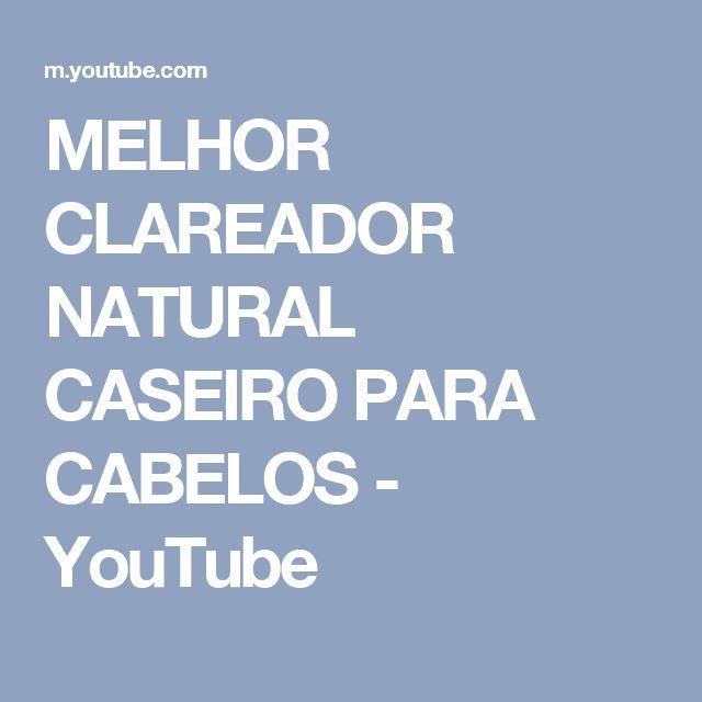 MELHOR CLAREADOR NATURAL CASEIRO PARA CABELOS - YouTube