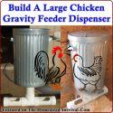Build A Large Chicken Gravity Feeder Dispenser