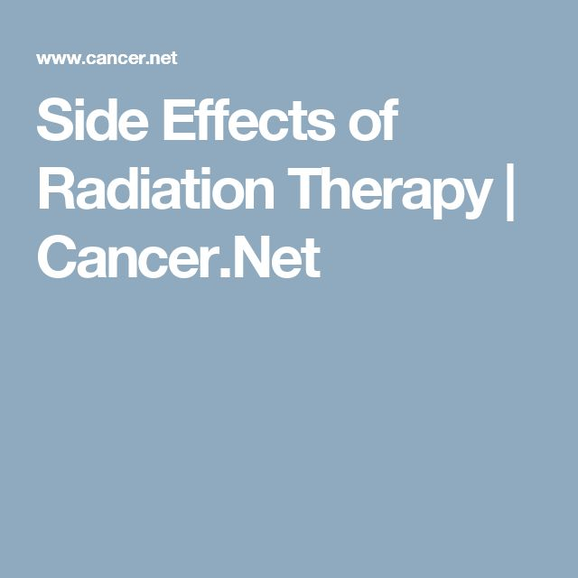 Side Effects of Radiation Therapy | Cancer.Net