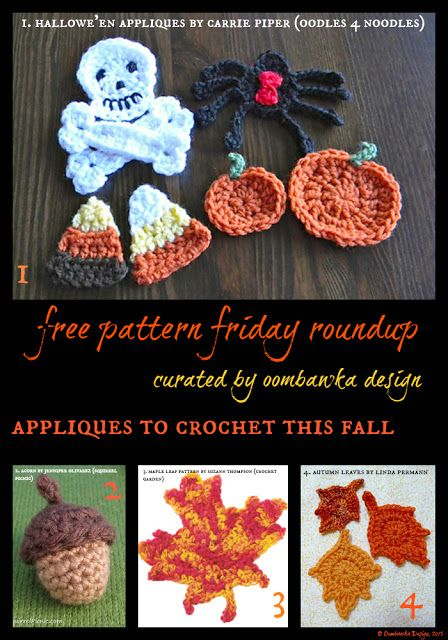 free-crochet-applique-patterns-fall 1. Halloween Appliques, Carrie Piper, Oodles 4 Noodles 2. Acorn, Jennifer Olivarez, Squirrel Picnic 3. Maple Leaf pattern, Suzann Thompson, promotion published on Larks Crafts (the Gambel Oak Leaf pattern is also available at this link - for free!) 4. Autumn Leaves, Linda Permann, published in CraftStylish