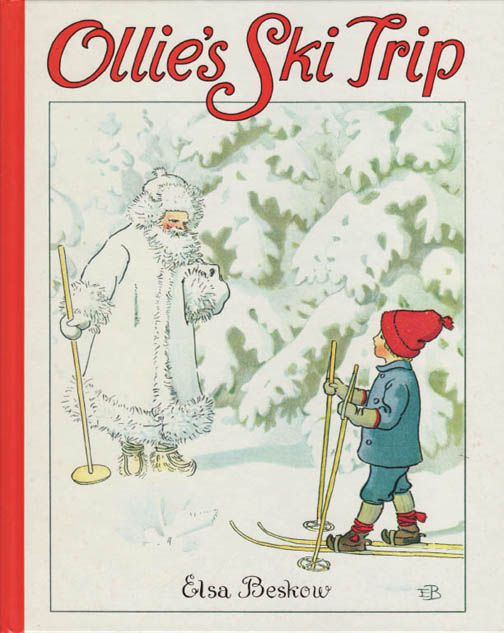 Ollie's Ski Trip by Elsa Beskow/all Ollie's stories were basics in Norsk class