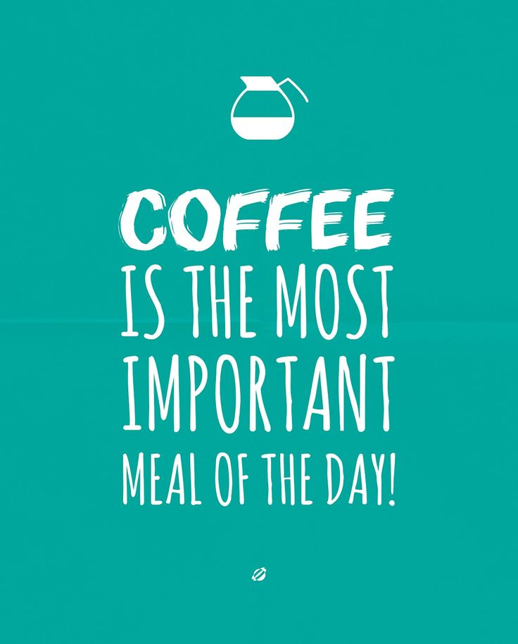 Breakfast, lunch, dinner, and...coffee!