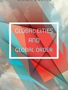 Global Cities and Global Order free download by Simon Curtis ISBN: 9780198744016 with BooksBob. Fast and free eBooks download.  The post Global Cities and Global Order Free Download appeared first on Booksbob.com.