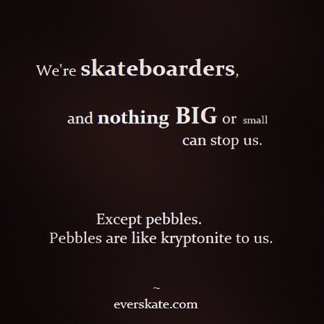 skateboarding quotes, skate quote, skateboarder quotes