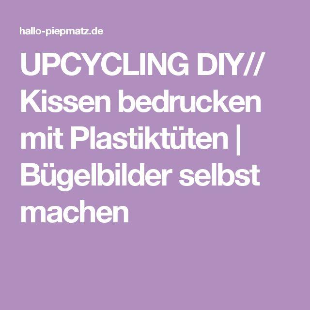 UPCYCLING DIY// Kissen Bedrucken Mit Plastiktüten   Bügelbilder Selbst  Machen